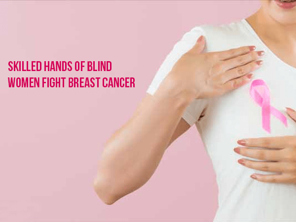 Can Blind Women Detect Breast Cancer? Yes, According to The Discovering Hands Project