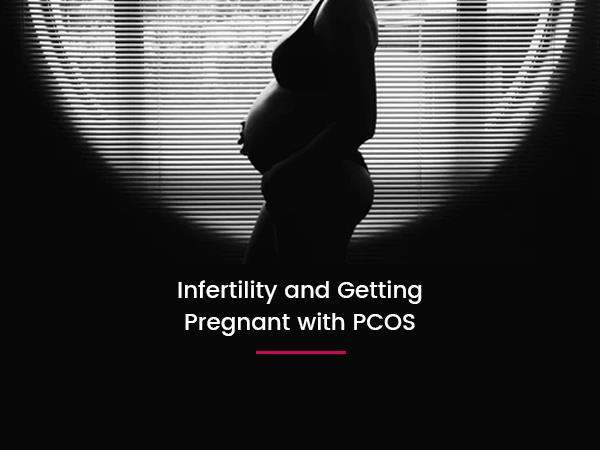 PCOS, Infertility and the Struggle for Pregnancy