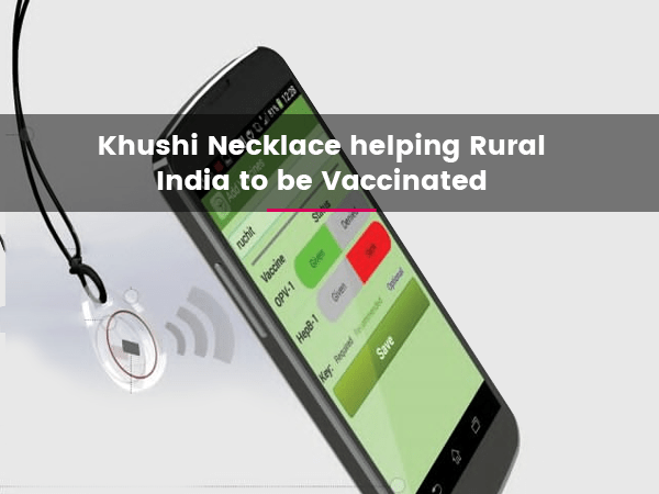 khushi-necklace-helping-rural-india-to-be-vaccinated