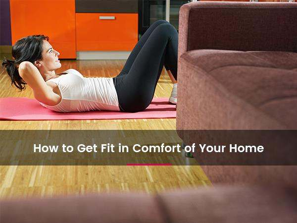 how-to-get-fit-in-comfort-of-your-home