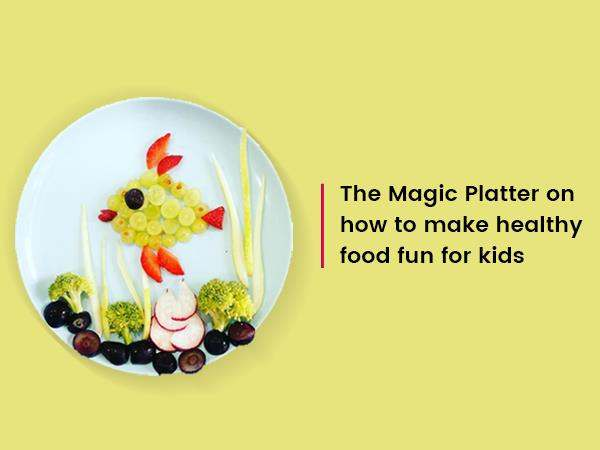 the-magic-platter-on-how-to-make-healthy-food-fun-for-kids