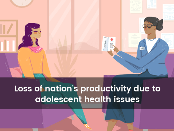 India Loses Around $56 billion Worth of Productivity due to Avoidable Adolescent Health Issues - Public Healthcare | OoWomaniya.com