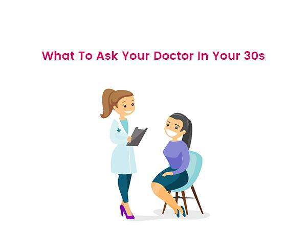 what-to-ask-your-doctor-in-your-30s